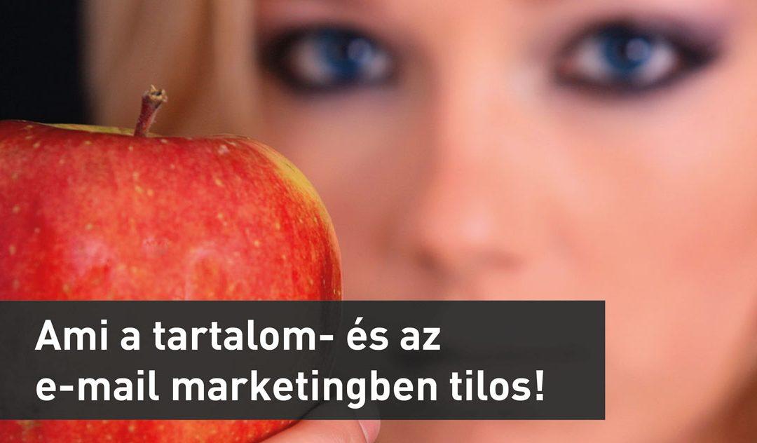 Ami a tartalommarketingben és az e-mail marketingben tilos! Tanulj mások hibáiból!