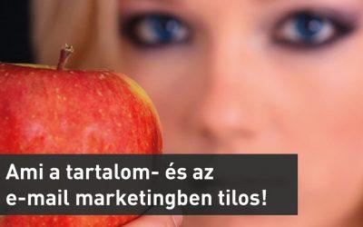 Ami a tartalom- és az e-mail marketingben tilos! Tanulj mások hibáiból!