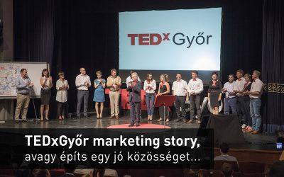 TEDxGyőr marketing story – avagy építs egy jó közösséget és a rendezvényed telt házas lesz