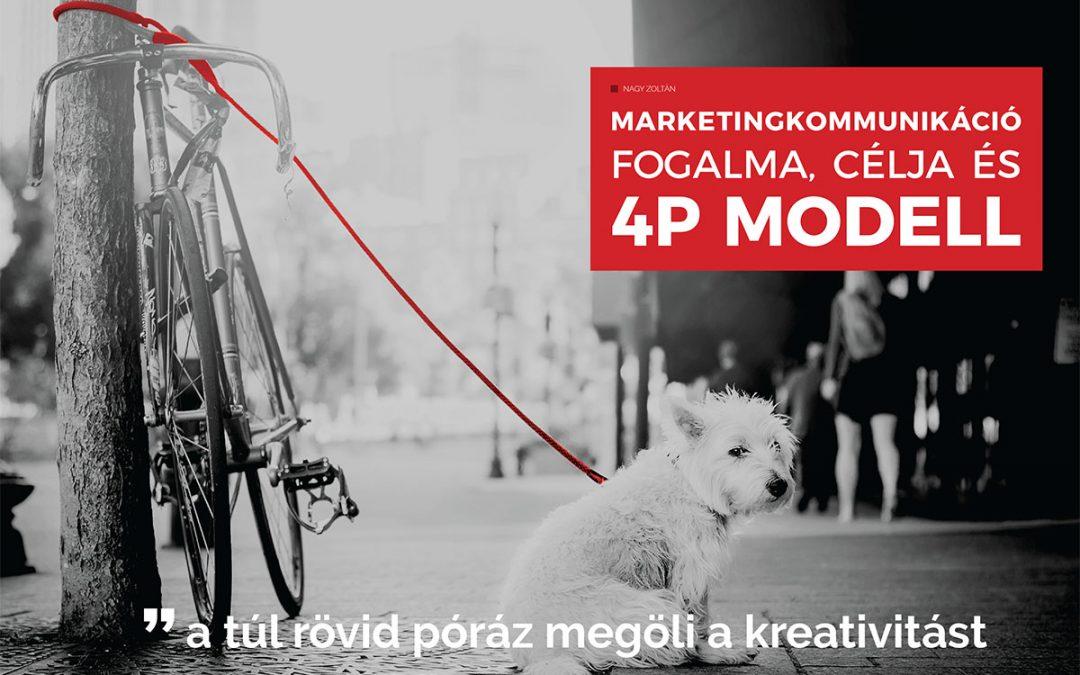 Marketingkommunikáció fogalma, célja és a 4P modell